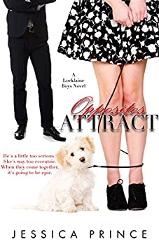 Opposites Attract (The Locklaine Boys Book 2) by [Prince, Jessica]