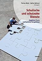 Schulische und schulnahe Dienste: Angebote, Praxis und fachliche Perspektiven