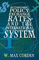 Economic Policy, Exchange Rates and the International System