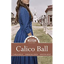Calico Ball (Timeless Western Collection Book 1)