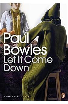 Let It Come Down (Penguin Modern Classics) by [Bowles, Paul]