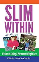 Slim Within: 4 Rules of Eating 4 Permanent Weight Loss