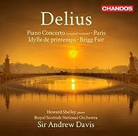 Delius: Piano Concerto/ Paris Nocturne (Idylle Printemps/ Brigg Fair) (Howard Shelley/ Royal Scottish National Orchestra/ Sir Andrew Davis) (Chandos: CHAN 10742) by Howard Shelley (2012-10-04)