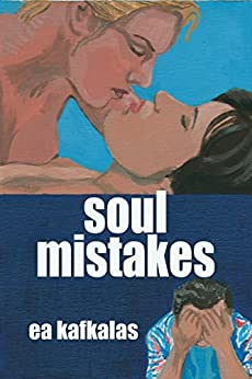Soul Mistakes by [Kafkalas, EA]