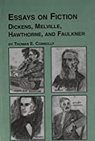 Essays on Fiction--Dickens, Melville, Hawthorne, and Faulkner (Studies in Comparative Literature)