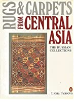 Rugs and Carpets from Central Asia: The Russian Collections
