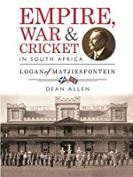 Empire, war & cricket in South Africa: Logan of Matjiesfontein