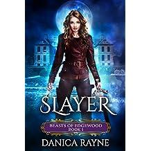 Slayer: A Reverse Harem Paranormal Romance (Beasts of Edgewood, Book 1)
