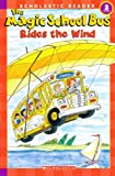 The Magic School Bus Rides the Wind (Scholastic Readers: Level 2)