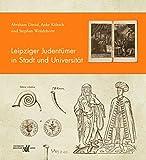 Leipziger Judentuemer in Stadt und Universitaet: Katalog zur Ausstellung vom 13.01. bis 25.04.2010