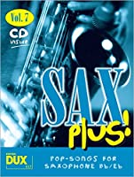 SAX PLUS 7 - POP SONGS FOR SAXO: 8 weltbekannte Titel fuer Alt- oder Tenorsaxophon mit Playback-CD