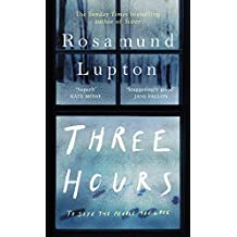 Three Hours: The Electrifying New Novel from the Sunday Times Bestselling Author of 'Sister'
