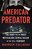 American Predator: The Hunt for the Most Meticulous Serial Killer of the 21st Century 画像