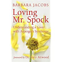 Loving Mr. Spock: Understanding an Aloof Lover: Could It Be Asperger's?