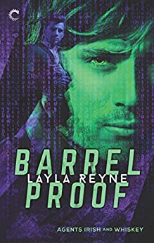 Barrel Proof (Agents Irish and Whiskey Book 3) by [Reyne, Layla]