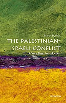 The Palestinian-Israeli Conflict: A Very Short Introduction (Very Short Introductions) by [Bunton, Martin]