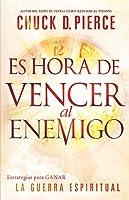 Es hora de vencer al enemigo / Time to Defeat the Devil: Estrategias para ganar la guerra espiritual / Strategies to win the spiritual war