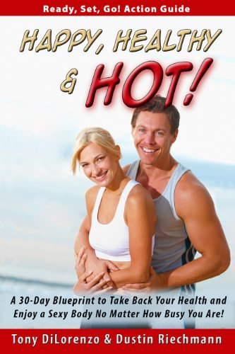 Download Happy, Healthy & Hot!: A 30-Day Blueprint to Take Back Your Health and Enjoy a Sexy Body No Matter How Busy You Are (English Edition) B00971BNO0