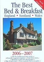 The Best Bed & Breakfast England, Scotland & Wales 2006-2007 (BEST BED AND BREAKFAST IN ENGLAND, SCOTLAND, AND WALES)