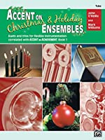Accent on Christmas & Holiday Ensembles: Tuba (Accent on Achievement, Book 1)