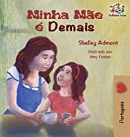 My Mom Is Awesome (Portuguese Children's Book): Brazilian Portuguese Book for Kids (Portuguese Bedtime Collection)