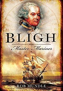 Bligh: Master Mariner by [Mundle, Rob]