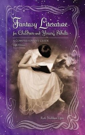 Download Fantasy Literature For Children And Young Adults: A Comprehensive Guide (CHILDREN AND YOUNG ADULTS LITERATURE REFERENCE SERIES) 1591580501
