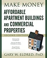 Make Money with Affordable Apartment Buildings and Commercial Properties 2e (Make Money in Real Estate)
