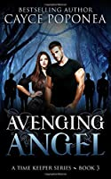 Avenging Angel: Book Three Time Keepers Series (Time Keeper Series)