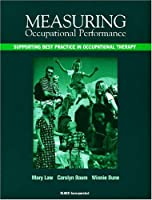 """Measuring Occupational Performance: Supporting Best Practice in Occupational Therapy (Lecture Notes in Artificial Intelligence: A Subseries of """"Lecture Notes in Computer Science"""")"""