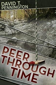 Peer Through Time by [Pennington, David T.]