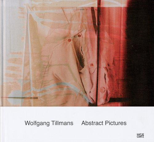 Wolfgang Tillmans: Abstract Picturesの詳細を見る