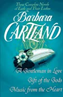 Barbara Cartland: Three Complete Novels: Earls and Their Ladies