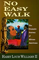 No Easy Walk: The Dramatic Journey of African-Americans