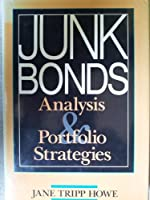Junk Bonds: Analysis and Portfolio Strategies