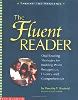 The Fluent Reader: Oral Reading Strategies for Building Word Recognition, Fluency, and Comprehension
