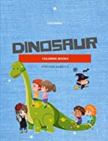 Dinosaur Coloring Books For Kids Ages 4-8: Fantastic Dinosaur Color Pages Book For Boys, Girls, Toddlers, Preschoolers Age 3-8, 6-8 Vol 8