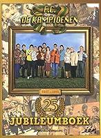 25 jaar F.C. De Kampioenen: het jubileumboek