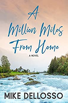 A Million Miles From Home by [Dellosso, Mike]