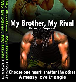 My Brother, My Rival - It's never a love triangle; it's always a triangle of pain and sadness: A romantic suspense, romantic crime, box series set (Brothers in Arms) by [Rabi, Eve]