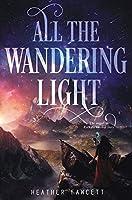 All the Wandering Light (Even the Darkest Stars)【洋書】 [並行輸入品]