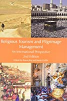 Religious Tourism and Pilgrimage Management: An International Perspective