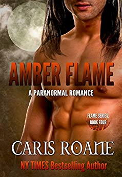 Amber Flame: A Paranormal Romance (The Flame Series Book 4) by [Roane, Caris]