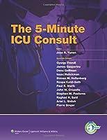5 Minute ICU Consult (The 5-Minute Consult Series)