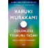 Colorless Tsukuru Tazaki and His Years of Pilgrimage: A novel (Vintage International)