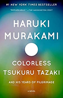 [Murakami, Haruki]のColorless Tsukuru Tazaki and His Years of Pilgrimage: A novel (Vintage International)