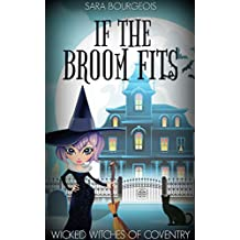 If the Broom Fits (Wicked Witches of Coventry Book 1)