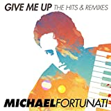 Give Me Up - The Hits and Remixes