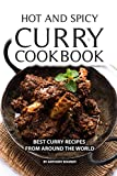 Hot and Spicy Curry Cookbook: Best Curry Recipes  From Around The World 画像
