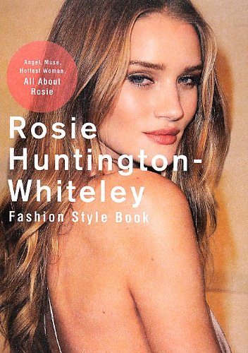 Rosie Huntington-Whiteley Fashion Style Book (MARBLE BOOKS)
